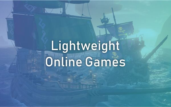 Lightweight Online Games for PC