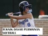 Materi Penjas : Teknik Dasar Permainan Softball