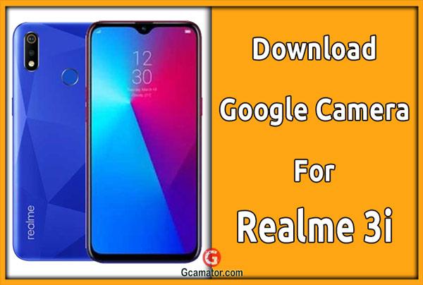 gcam for realme 3i