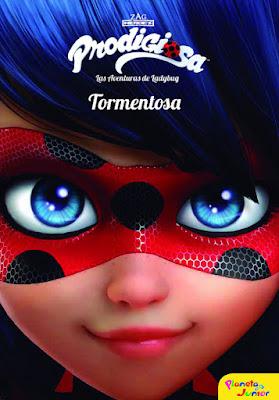 LIBRO - Prodigiosa. Las Aventuras De Ladybug. Tormentosa (Planeta Junior - 17 ENERO 2017)