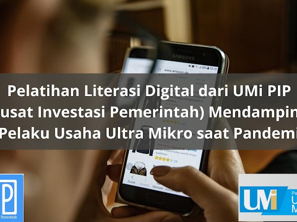 Pelatihan Literasi Digital dari UMi PIP (Pusat Investasi Pemerintah) Mendampingi Pelaku Usaha Ultra Mikro saat Pandemi