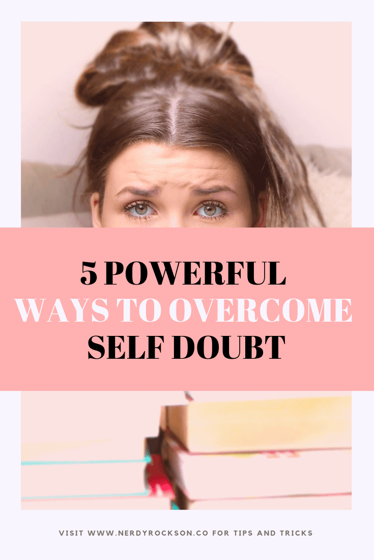 5 Powerful Ways To Overcome Self Doubt