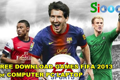 Get Free Download and Install Game Fifa 2013 for Computer Laptop