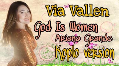 Download Lagu Via Vallen God Is Women Mp3 Cover Ariana Grande Versi Dangdut Koplo