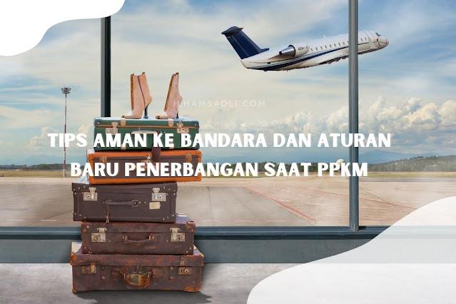 aturan penerbangan ppkm dan tips aman ke bandara