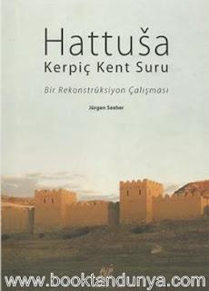 Jürgen Seeher - Hattuşa, Kerpiç Kent Suru, Bir Rekonstrüksiyon Çalışması