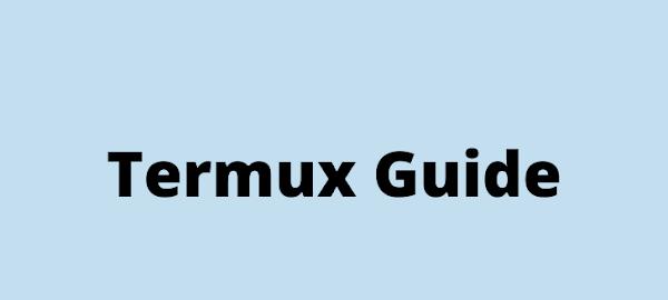 Ultimate Guide To : Ethical Hacking With Termux