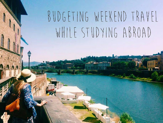 How to Budget Weekend Travel While Studying Abroad - Girl Meets World