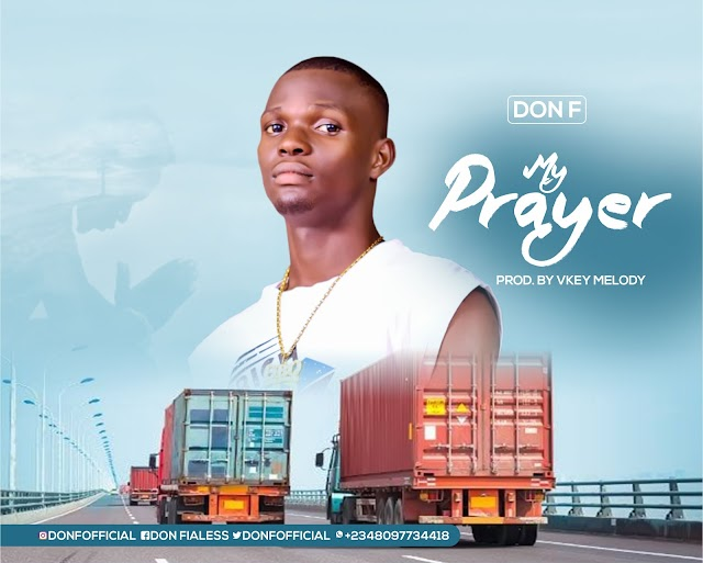 "Download ""My Prayer"" By Don F ""The Fialess"" 