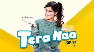 Tera Naa Lyrics – Arsh Kaur | New Punjabi Song 2020 - Lyrics And Reviews