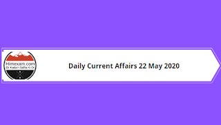 Daily Current Affairs 22 May 2020