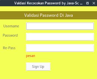 Cara Membuat Validasi Dengan Pengulangan Password Di Java