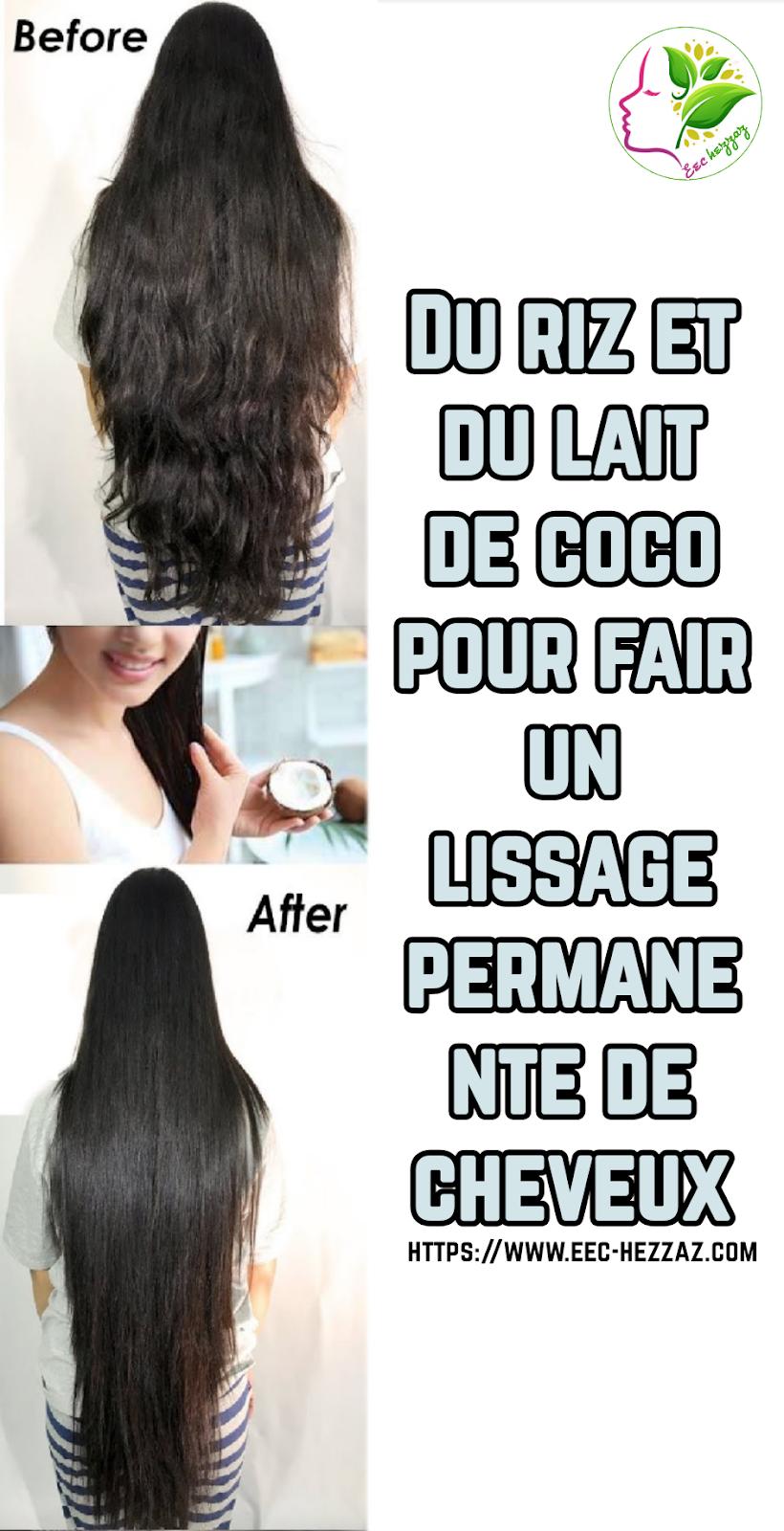 Du riz et du lait de coco pour fair un lissage permanente de cheveux