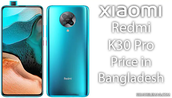 Xiaomi Redmi K30 Pro, Xiaomi Redmi K30 Pro Price, Xiaomi Redmi K30 Pro Price in Bangladesh