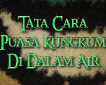 Puasa Kungkum [LENGKAP] Niat, Tujuan dan Maknanya