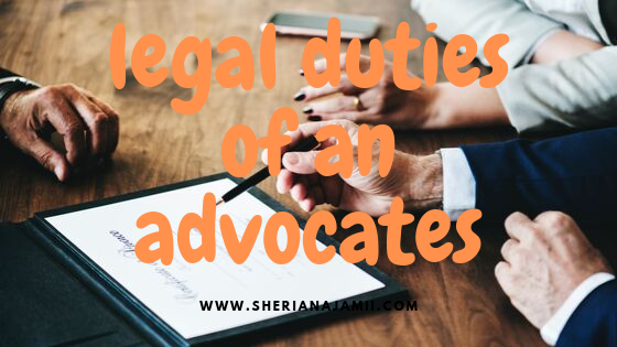 LEGAL DUTIES OF AN ADVOCATES