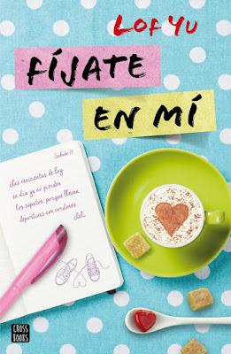 FÍJATE EN MÍ Lof You  (CrossBooks - 4 Abril 2017) PORTADA NOVELA JUVENIL ROMANTICA