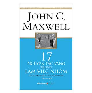 17 Nguyên Tắc Vàng Trong Làm Việc Nhóm (Tái Bản 2018) ebook PDF-EPUB-AWZ3-PRC-MOBI