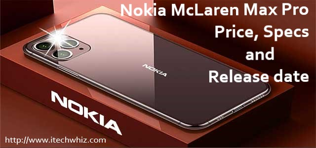 Nokia McLaren Max Pro Price, Specs and Release date
