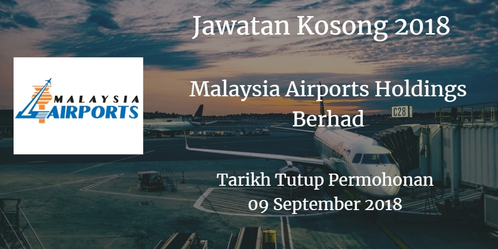 Jawatan Kosong Malaysia Airports Holdings Berhad 09 September 2018