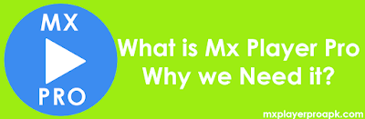 what is Mx player pro | mxplayerproapk.xyz