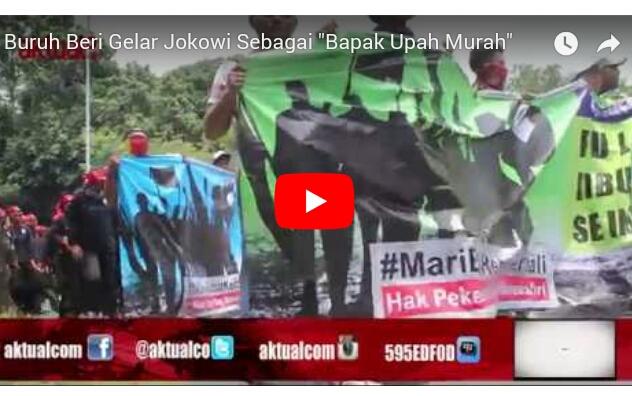 "Jokowi Diberi Gelar ""Bapak Upah Murah"" Dari Para Buruh"