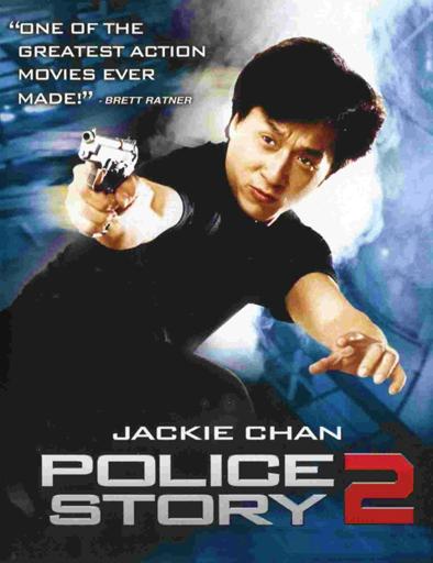 Ver Superpolicía en apuros (Police Story 2) (1988) Online