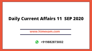 Daily Current Affairs 11  SEP 2020