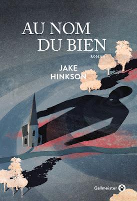 Au nom du bien de Jake Hinkson - traduit de l'américain par Sophie Aslanides - Gallmeister - 2019