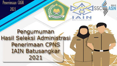 Pengumuman Hasil Akhir (pasca sanggah) Seleksi Administrasi CPNS Tahun 2021