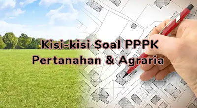 Kisi-kisi Soal P3K (PPPK) Pertanahan dan Agraria
