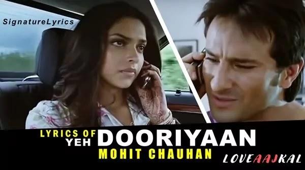 YE DOORIYAN LYRICS - LOVE AAJ KAL - Mohit Chauhan - Pritam