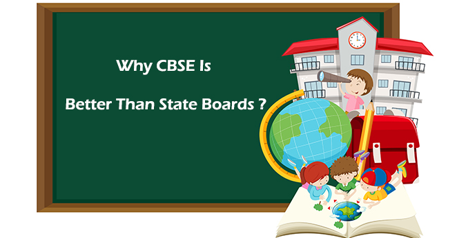 Why CBSE Is Better Than State Boards ?