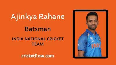 Ajinkya Rahane Net Worth, Age, Height, Career, Stats & More | Cricket Flow