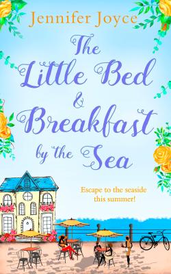 The Little Bed & Breakfast by the Sea by Jennifer Joyce
