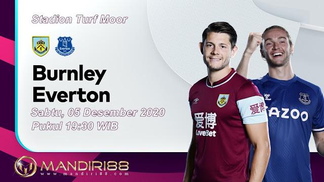 Prediksi Burnley Vs Everton, Sabtu 05 Desember 2020 Pukul 19.30 WIB @ Mola TV