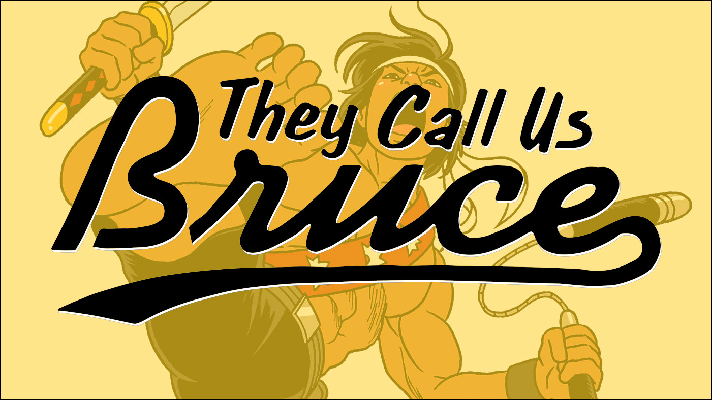 They Call Us Bruce 121: They Call Us Angry Asian Man