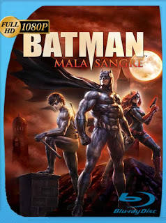 Batman: Mala sangre (2016) HD [1080p] Latino [GoogleDrive] SilvestreHD