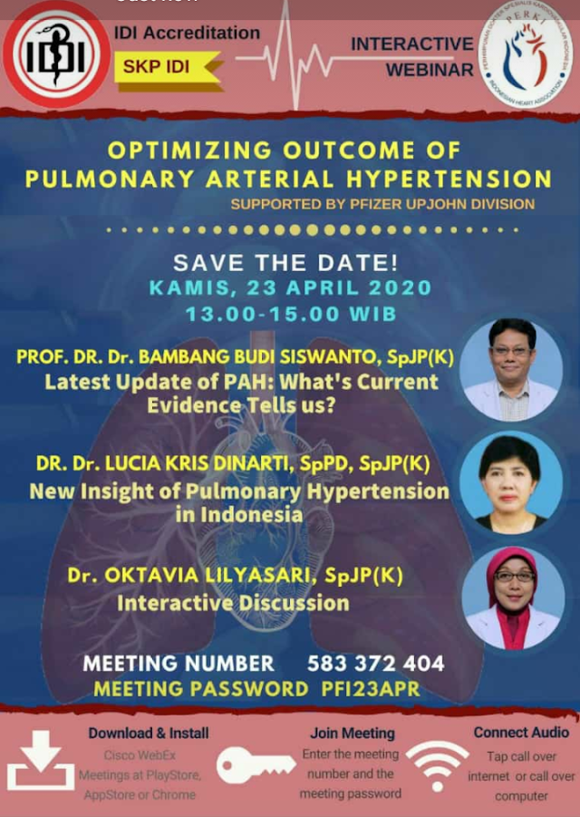 *WEBINAR PERKI*     ⏱ Kamis, 23 April 2020         13:00 – 15:00 WIB    *OPTIMIZING OUTCOME OF PULMONARY ARTERIAL HYPERTENSION*    *12.30-13.00*