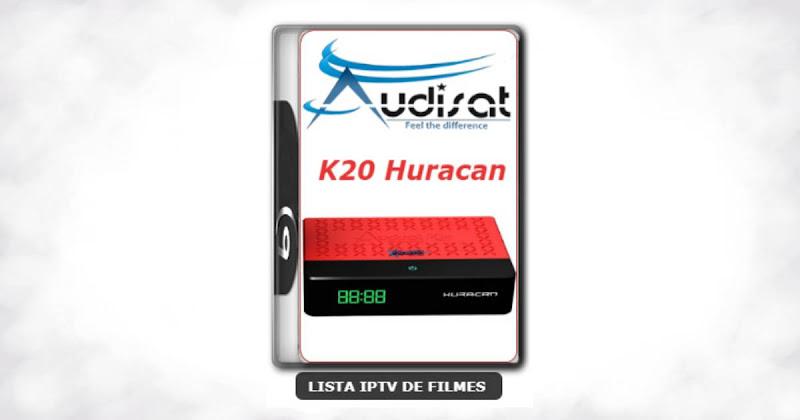 Audisat K20 Huracan nova atualização V2.0.44 adicionado 61w