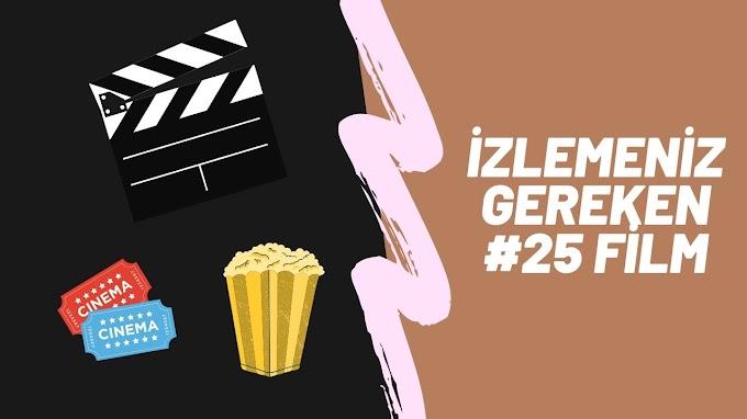 İzlemeniz Gereken #25 Film