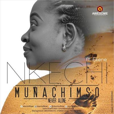Gospel Song; Nkechi Ft. Ekene John – Munachimso