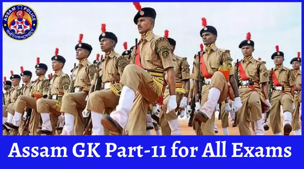 Assam GK Part-11 on Assam Police Department