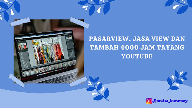 pasarview 4000 jam tayang youtube