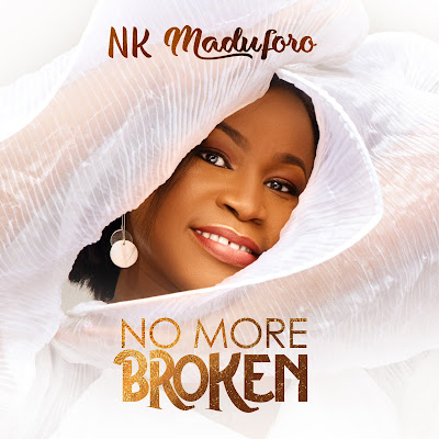 No More Broken - NK Maduforo