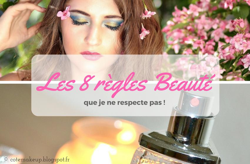 règles beauté cotemakeup.blogspot.fr