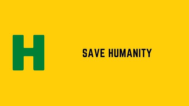 HackerRank Save Humanity problem solution