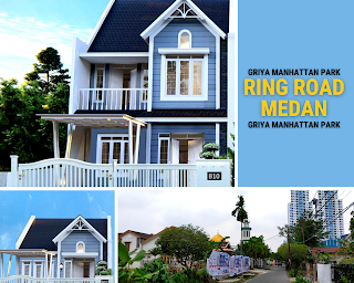 Rumah Dekat Mall Manhattan Time Square Ring Road Medan - Double Tembok - Griya Manhattan Park