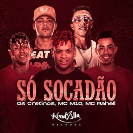Download Música Só Socadão - Os Cretinos Part. MC Rahell e MC M10 Mp3