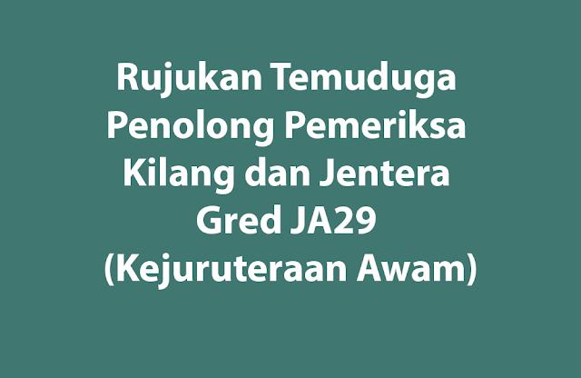 Rujukan Temuduga Penolong Pemeriksa Kilang dan Jentera Gred JA29 (Kejuruteraan Awam)